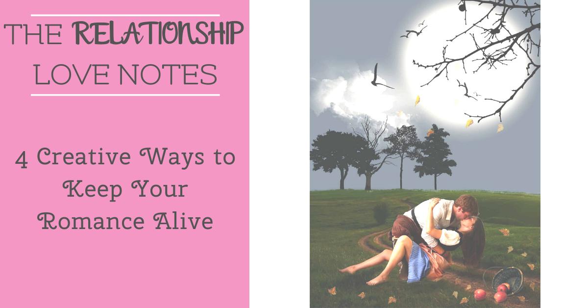4 Creative Ways to Keep Your Romance Alive