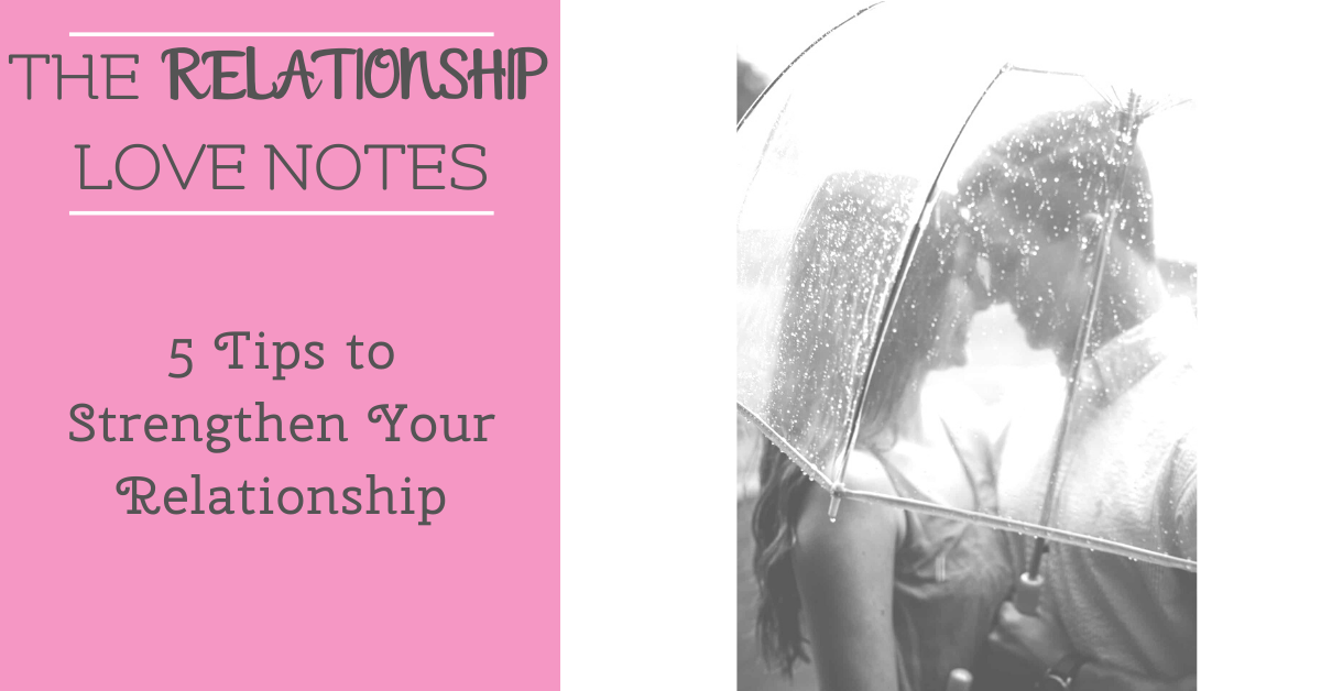 5 Tips to Strengthen Your Relationship