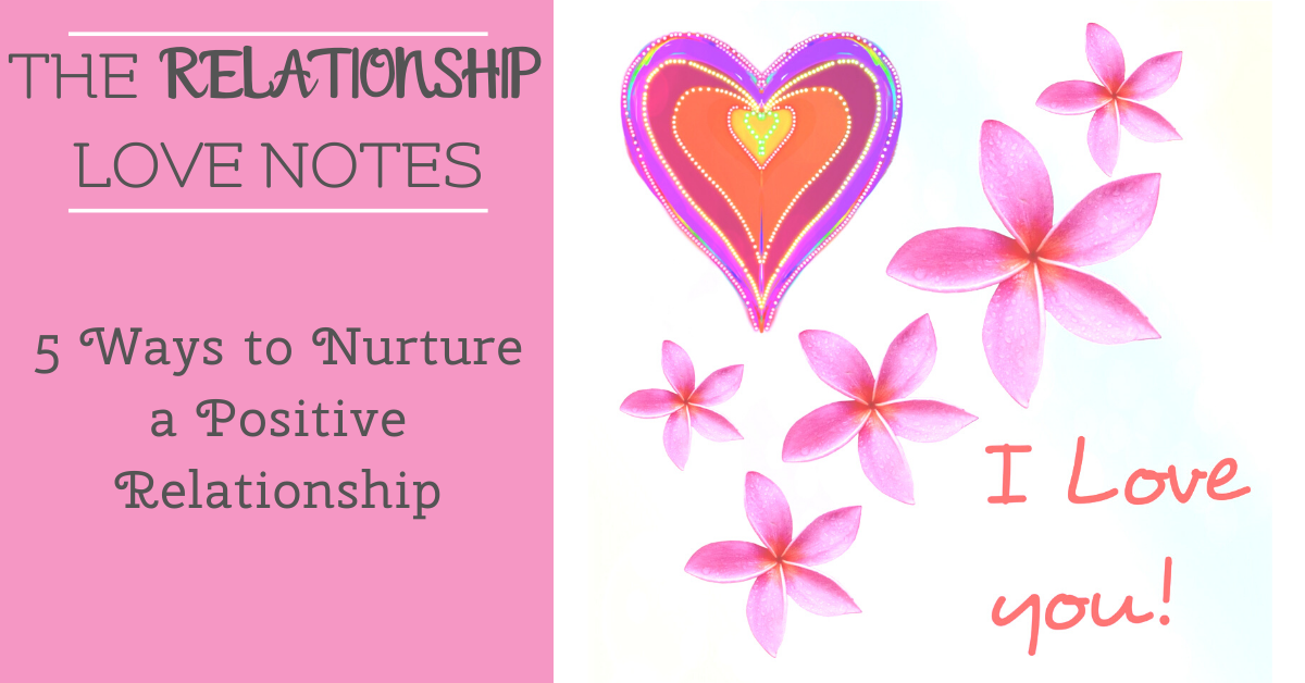 5 Ways to Nurture a Positive Relationship