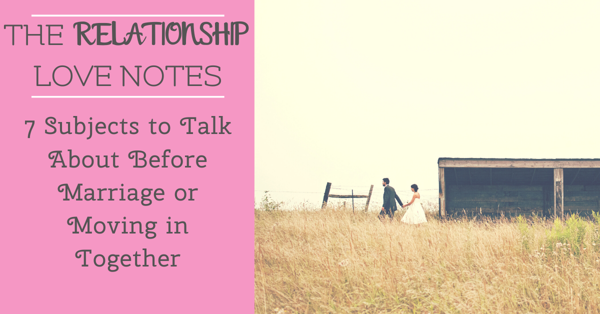 7 Subjects to Talk About Before Marriage or Moving in Together
